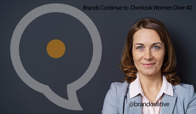 Brands Continue to Overlook Women Over 40
